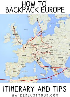 How To Backpack Europe - Itinerary, Tips, and More