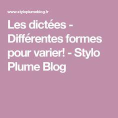 Les dictées - Différentes formes pour varier! - Stylo Plume Blog