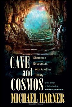 Book of the day - Cave and Cosmos: Shamanic Encounters with Another Reality