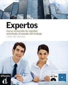 Expertos - Libro del alumno. (Español de los negocios). Ed. Difusión. Más info: http://www.difusion.com/ele/coleccion/metodos/profesional/expertos/referencia/expertos-libro-del-alumno/