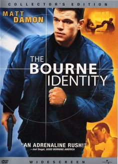The Bourne Identity.  I'm obsessed with the Bourne movies