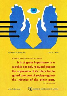 """Herbert Bayer illustration paired with quote by Alexander Hamilton. Ad is from a series """"Great Ideas of Western Man"""" by Container Corporation of America Image from the book """"Great Ideas"""" published by Container Corp. Herbert Bayer, Alexander Rodchenko, Roy Lichtenstein, Andy Warhol, Bauhaus, Berlin, Milton Glaser, Design Graphique, Modern Artists"""