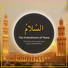 The One who is perfect, whole, prosperous and content.  The One who is the source of all peace, wholeness and safety.  The One who has rendered all of creation to be perfect, whole, prosperous and content.  The One whose creation is free of imperfections, Bath Detox, Beautiful Names Of Allah, Allah Quotes, Islamic Pictures, Alhamdulillah, Islamic Quotes, Quran, The One, Im Not Perfect