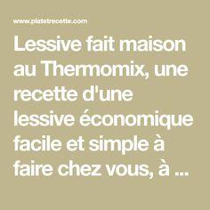 Lessive fait maison au Thermomix, une recette d'une lessive économique facile et simple à faire chez vous, à adopter au quotidien .