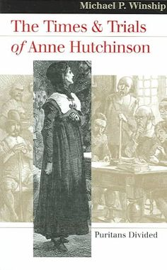 ideas about anne hutchinson on pinterest   massachusetts bay    the times and trials of anne hutchinson  puritans divided