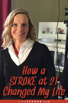 """""""There was no way I could be having a stroke - I was 21 years old."""" --> One woman's inspirational story."""