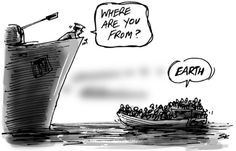 The cartoon that sums up the world's 'migrant crisis'. You just have to realize we are all in this together on planet earth. Love one another. ...having a perfect brightness of hope, and a love of God and of all men.