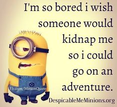 Funny Quotes From Despicable Me | so bored i wish - Minion Quotes