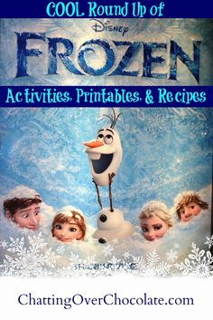 """Chatting Over Chocolate: """"COOL"""" Round Up of Activities, Printables & Recipes Inspired by Disney's Frozen!"""