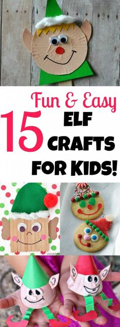 15 Fun Elf Crafts for Kids to Make! A delightful collection of Elf Crafts for Christmas- cookies, ornaments, paper plate crafts, pine cone crafts and more!