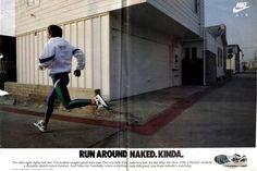 Run around naked. Kinda. Nike Air Flow