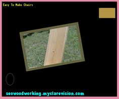 Easy To Make Chairs 083201 - Woodworking Plans and Projects!