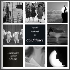 A GIFT TO YOU:  MY LITTLE BLACK BOOK OF CONFIDENCE.  Sign up for your free copy.  http://eepurl.com/cIeXbj
