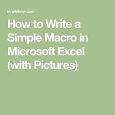 How to Write a Simple Macro in Microsoft Excel (with Pictures)