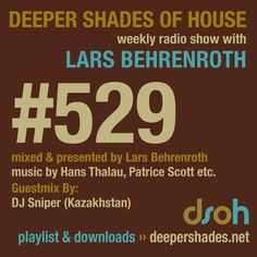 Deep House Radio Show Deeper Shades Of House #529 by Lars Behrenroth and exclusive guest mix by DJ SNIPER