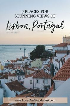 7 places for stunning views of Lisbon, Portugal