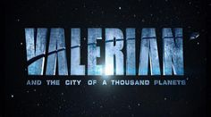 Valerian and the City of a Thousand Planets - Movies and Popcorn Film Valerian, Luc Besson, Cara Delevingne, Planets, Movies, Films, City, Movie Posters, July 7