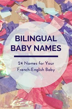 Bilingual Baby Names: 24 Names for Your. Bilingual Baby Names: 24 Names for Your French English Baby L Names For Boys, Girl Names French, English Baby Girl Names, Irish Baby Names, Rare Baby Names, Unisex Baby Names, Unusual Baby Names, Spanish Baby Names, French Girls