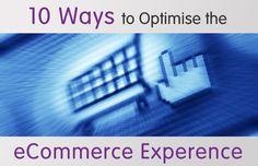 10 Ways to Optimise the eCommerce Experience