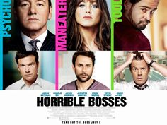 Horrible Bosses. looove this! They're all so hilarious!!!
