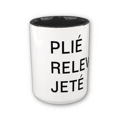 Ballet Mug Plié, Relevé, Jeté