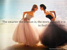 The smarter the woman..