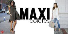 Rafaela Büll Blog: Trend: Maxi Coletes * Duster Coat, Blog, Posts, My Love, My Style, Jackets, Fashion, Silhouette, Down Jackets