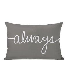 Gray & White 'Always' Throw Pillow