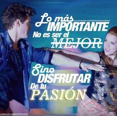 Lo mas importante no es ser el mejor si no disfrutar de tu pasion.