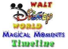 Walt Disney World Magical Moments Timeline