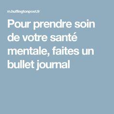 Pour prendre soin de votre santé mentale, faites un bullet journal