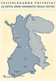 Fictional poster for the Finnish Continuation War, depicting Mannerheims goal for an Irredentist Finland. Fin(n)ished on March 2012 Greater Finland Alternate History, Alternate Worlds, Norway Sweden Finland, Imaginary Maps, Fantasy Map, Historical Maps, Cartography, Old Photos, Semitic Languages