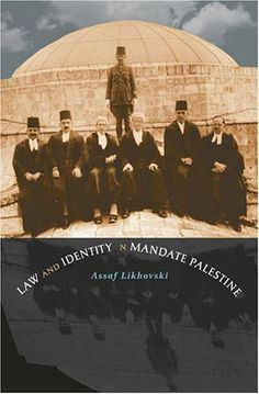 Law and Identity in Mandate Palestine (Studies in Legal History) by Assaf Likhovski, http://www.amazon.com/dp/0807830178/ref=cm_sw_r_pi_dp_eLP5sb0KJTKT2