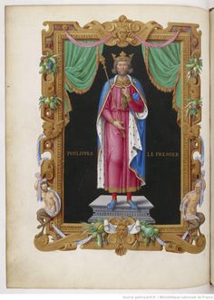PHILIPPES LE PREMIER (Philippe Ier, Recueil des rois de France, Jean du Tillet)