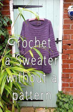 How to Crochet a Sweater without a Pattern ❥ 4U hilariafina http://www.pinterest.com/hilariafina/