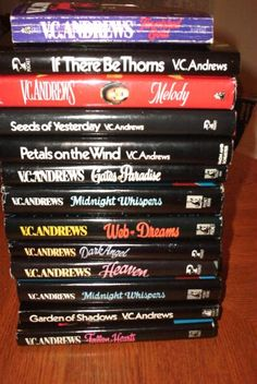 Scandalous!!! VC Andrews novels. Loved the flowers in the attic books.