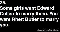 Rhett Butler is WAY better than Edward Cullen