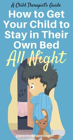 Episode How to Get Your Child to Stay In Their Own Bed All Night - Parent with a Pro Parenting Strong Willed Child, Kids And Parenting, Helping Children, My Children, Kids Sleep, Baby Sleep, Sleeping Through The Night, Stay In Bed, Sleep Problems