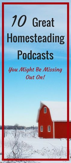 10 GREAT Homesteading Podcasts you should be listening to!