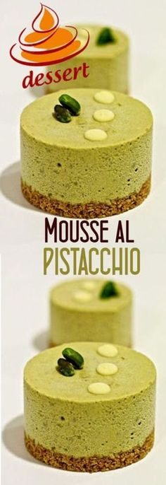 Mousse al pistacchio Italian Desserts, Mini Desserts, Chocolate Desserts, Dessert Recipes, Pistachio Cake, Sweet Bakery, Pastry Art, Mousse Cake, Mini Cakes