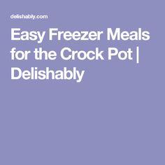 Easy Freezer Meals for the Crock Pot | Delishably
