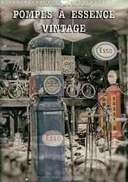Pompes A Essence Vintage 2017: Pompes De Carburant D'une Autre Epoque (Calvendo Mobilite) (French) Calendar ? Import 16 Jun 2016