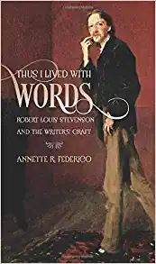 Amazon.com: Thus I Lived with Words: Robert Louis Stevenson and the Writer's Craft (Muse Books) (9781609385187): Federico, Annette R.: Books Jekyll And Mr Hyde, Robert Louis Stevenson, Treasure Island, Verses, Writer, Author, Words, Movie Posters, Scriptures
