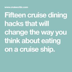 Fifteen cruise dining hacks that will change the way you think about eating on a cruise ship. Packing List For Cruise, Cruise Tips, Cruise Travel, Cruise Vacation, Vacation Ideas, Disney Cruise, Dream Vacations, Bahamas Vacation, Bahamas Cruise