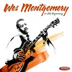 Wes Montgomery In the Beginning 3LP Vinil 180gr Caixa Edição Limitada Numerada Resonance Records USA - Vinyl Gourmet