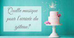 A l'arrivée du gâteau de mariage, c'est la musique qui donne le ton comme pour l'entrée et la sortie de cérémonie: choisissez en fonction de l'ambiance que