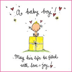 A baby boy! May his life be filled with love and joy!