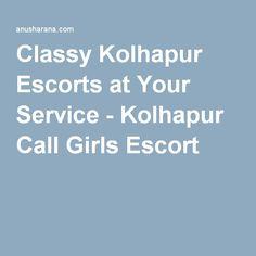 Classy Kolhapur Escorts at Your Service - Kolhapur Call Girls Escort