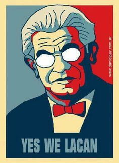 """yes we lacan"""