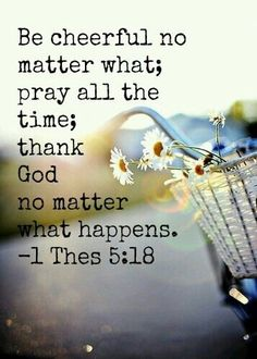 1 Thessalonians One of my favorite bible verses :) Prayer Quotes, Bible Verses Quotes, Bible Scriptures, Spiritual Quotes, Faith Quotes, Quotes Quotes, Faith Scripture, Religious Quotes, Qoutes